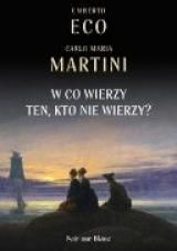 Umberto Eco, Carlo Maria Martini - W co wierzy ten, kto nie wierzy ? (2018) [ebook PL] [epub mobi pdf azw3] torrent