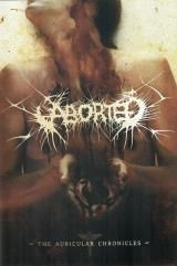 ABORTED - THE AURICULAR CHRONICLES (2006) [DVD9]   torrent