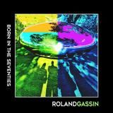 Roland Gassin - Born In The Seventies (2021) [mp3320] torrent